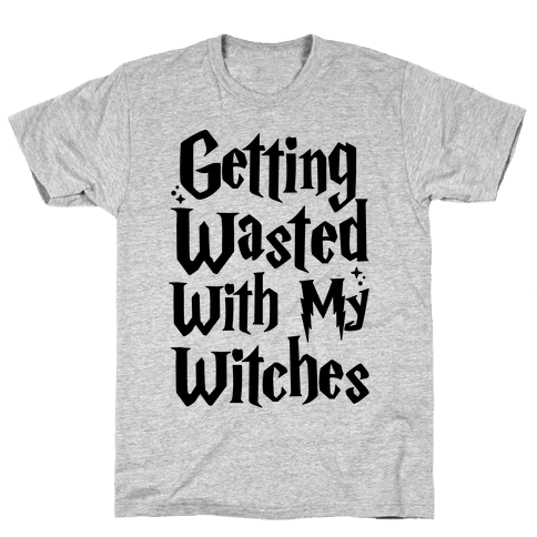 Getting Wasted With My Witches Mens T-Shirt