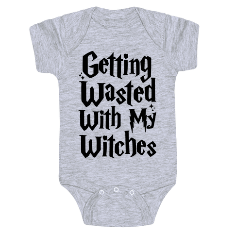 Getting Wasted With My Witches Baby Onesy