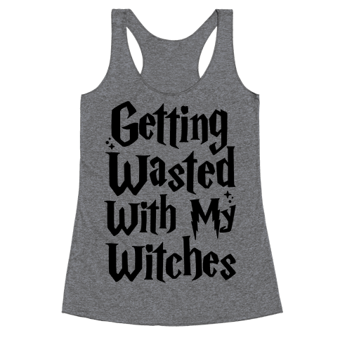 Getting Wasted With My Witches Racerback Tank Top