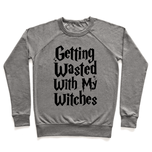 Getting Wasted With My Witches Pullover
