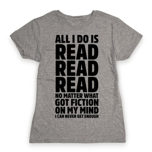 All I Do Is Read Womens T-Shirt