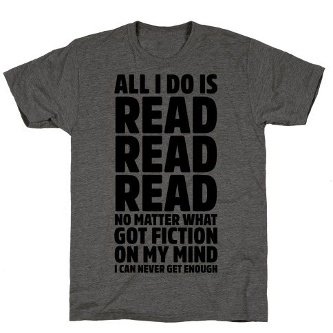 All I Do Is Read T-Shirt