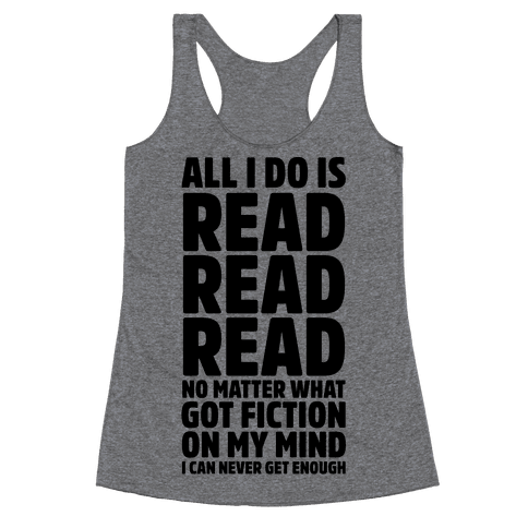 All I Do Is Read Racerback Tank Top