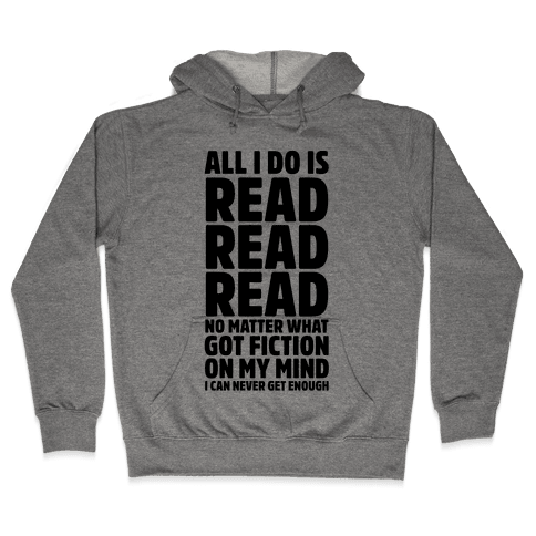 All I Do Is Read Hooded Sweatshirt