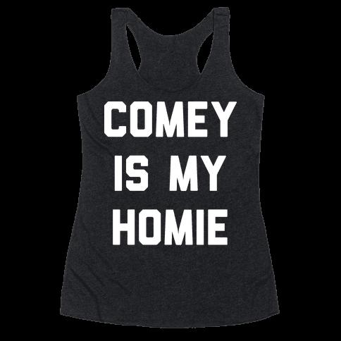 Comey Is My Homie Racerback Tank Top