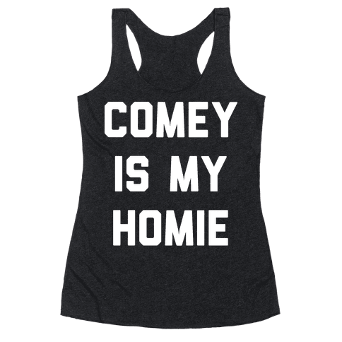 Comey Is My Homie Racerback Tank Top