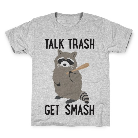 Talk Trash Get Smash Raccoon Kids T-Shirt