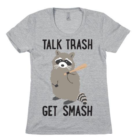 Talk Trash Get Smash Raccoon Womens T-Shirt