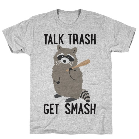 Talk Trash Get Smash Raccoon T-Shirt
