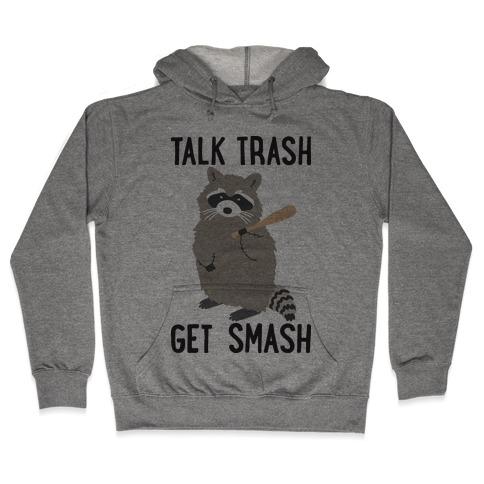 Talk Trash Get Smash Raccoon Hooded Sweatshirt