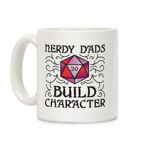 Nerdy Dads Build Character Coffee Mug
