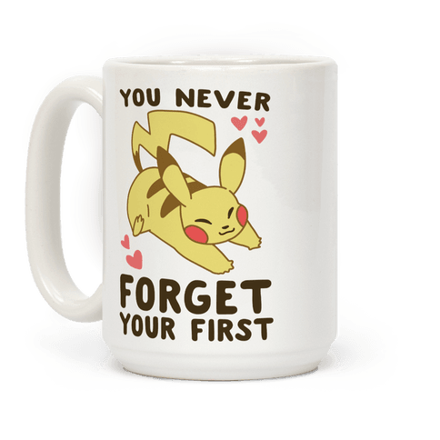 You Never Forget Your First- Pikachu Coffee Mug