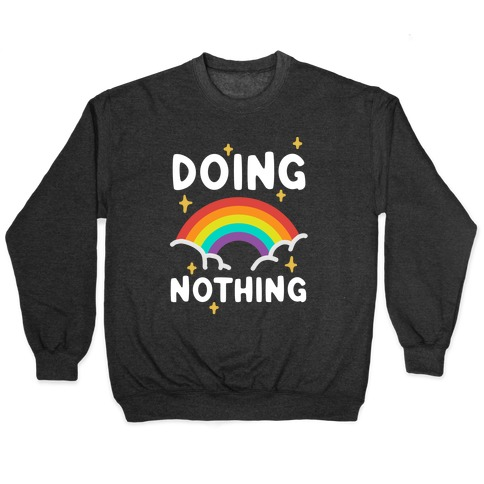 Doing Nothing Pullover