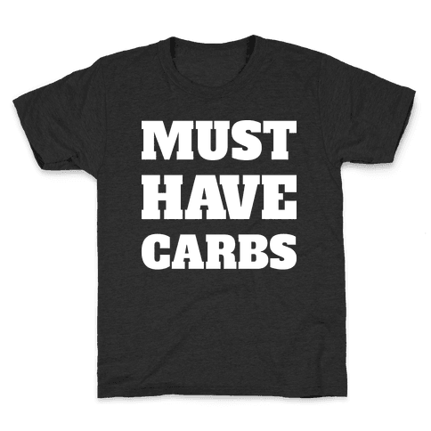 Must Have Carbs Kids T-Shirt