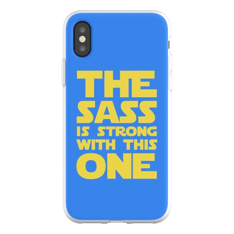 The Sass Is Strong With This One Phone Flexi-Case