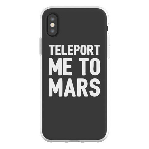 Teleport Me To Mars Phone Flexi-Case