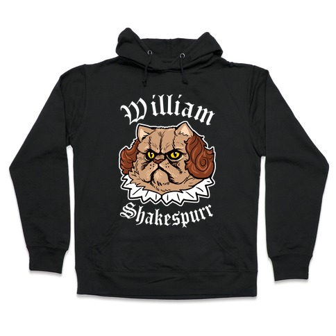 William Shakespurr Hooded Sweatshirt