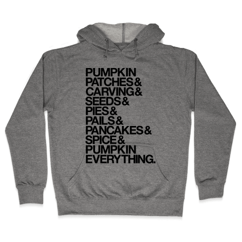 Pumpkin Patches & Carving & Pumpkin Everything Hooded Sweatshirt