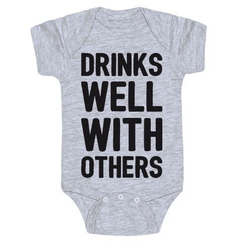 Drinks Well With Others Baby Onesy