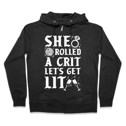 She Rolled a Crit Lets Get Lit Wedding Zip Hoodie