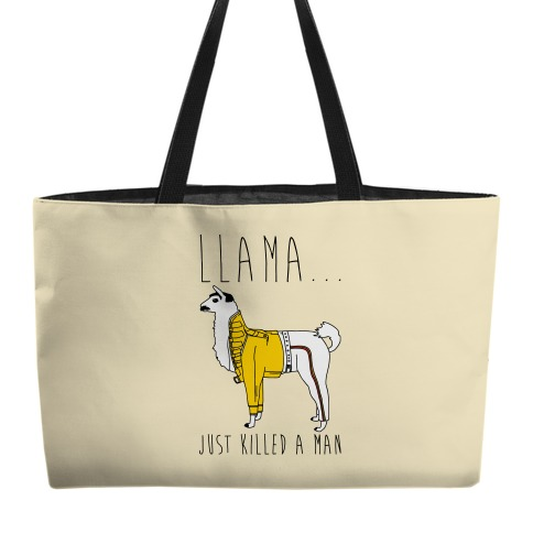 Llama Just Killed A Man Parody Weekender Tote