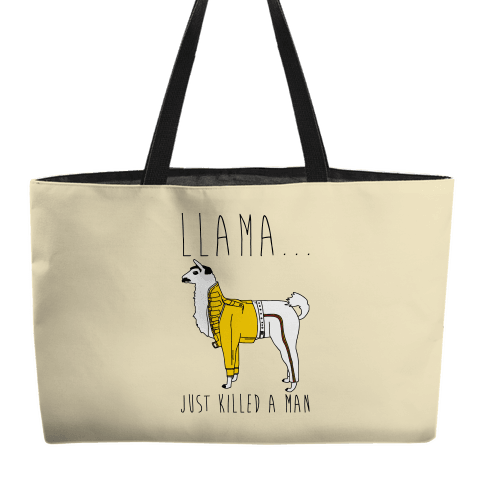 Llama Just Killed A Man Parody Weekender Tote