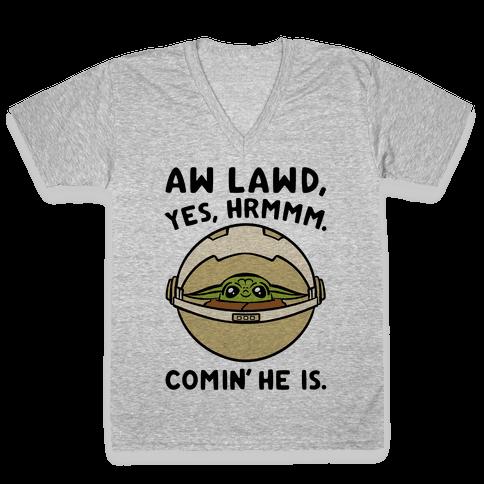 Aw Lawd He Comin' Baby Yoda Parody V-Neck Tee Shirt