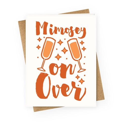 Mimosey on Over Greeting Card