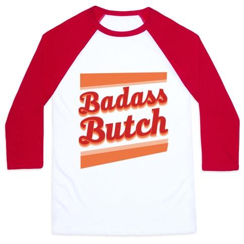 Badass Butch Baseball Tee