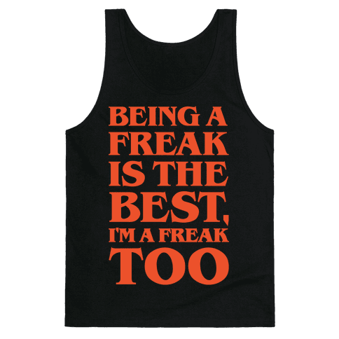 Being A Freak Is The Best White Print Tank Top