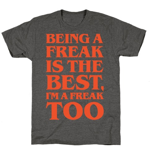 Being A Freak Is The Best White Print T-Shirt