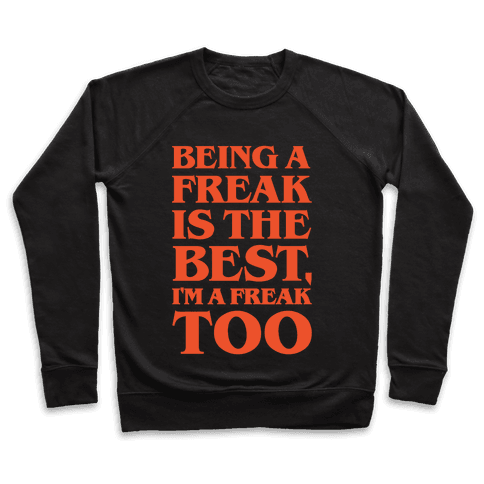 Being A Freak Is The Best White Print Pullover