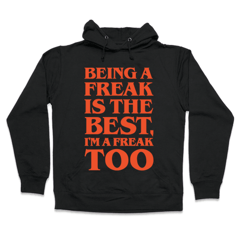 Being A Freak Is The Best White Print Hooded Sweatshirt