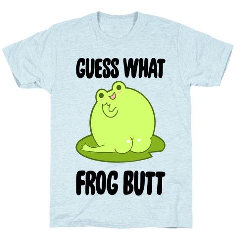 Guess What Frog Butt Mens/Unisex T-Shirt