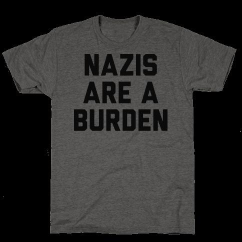 Nazis Are A Burden