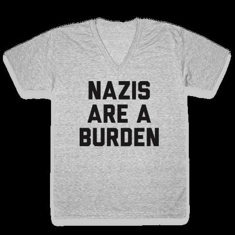 Nazis Are A Burden V-Neck Tee Shirt