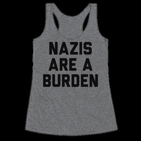 Nazis Are A Burden Racerback Tank Top