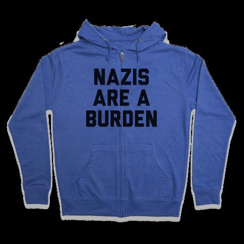 Nazis Are A Burden Zip Hoodie