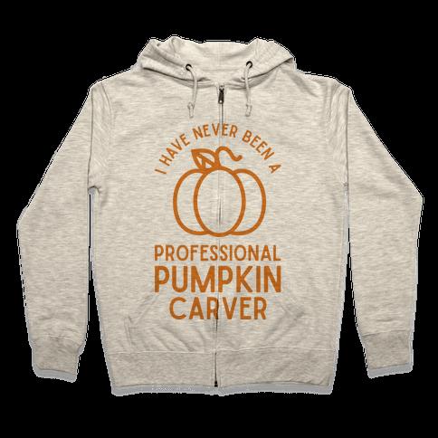 I Have Never Been a Professional Pumpkin Carver Orange Zip Hoodie