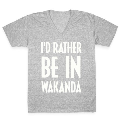 I'd Rather Be In Wakanda V-Neck Tee Shirt