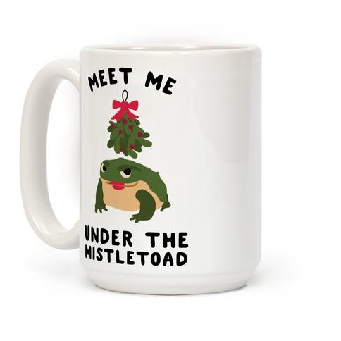 Meet Me Under the MistleToad Coffee Mug
