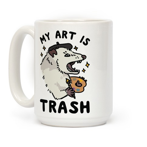 My Art is Trash Possum Coffee Mug