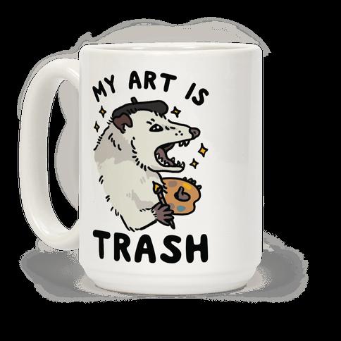 My Art is Trash Possum Coffee Mug