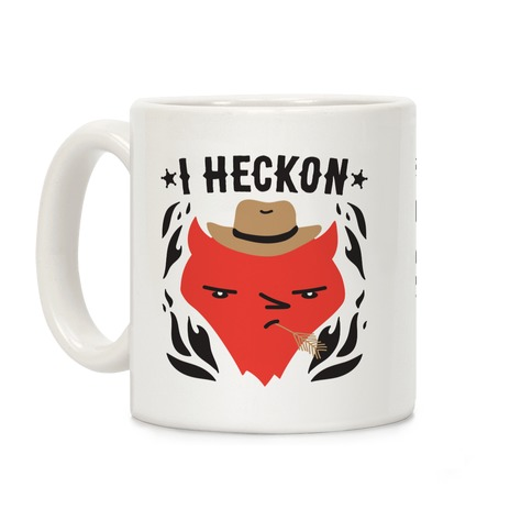 I Heckon Hell Cowboy Coffee Mug