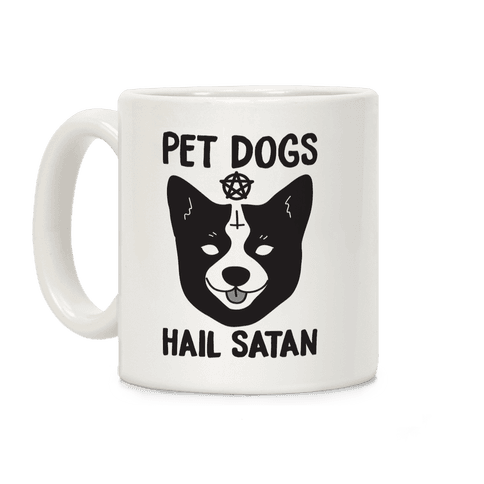 Pet Dogs Hail Satan Corgi Coffee Mug