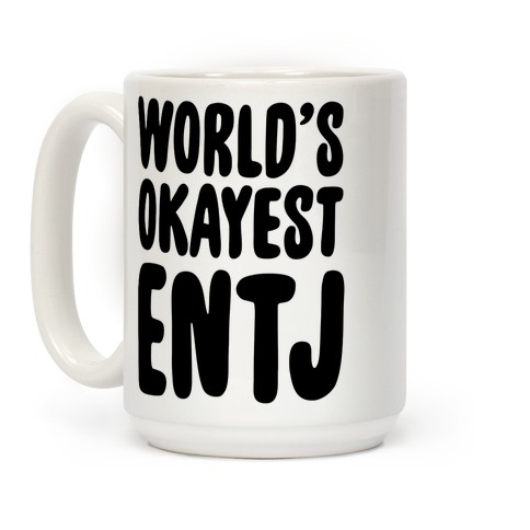 World's Okayest ENTJ Coffee Mug