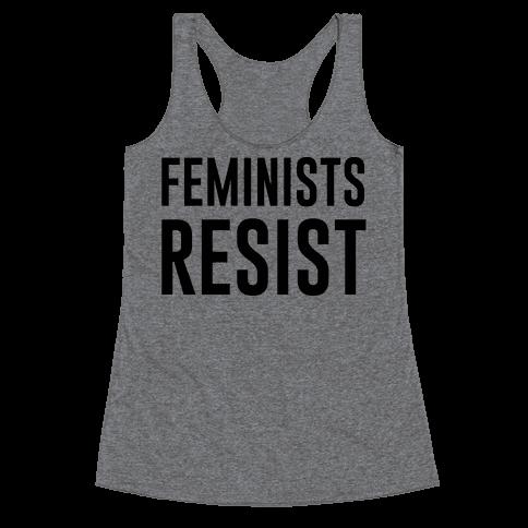Feminists Resist Racerback Tank Top