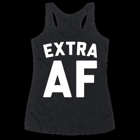 Extra Af Racerback Tank Top