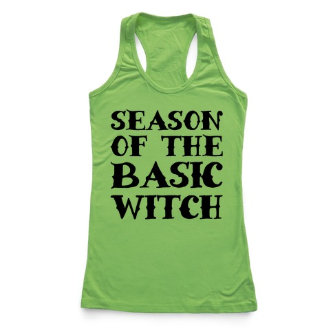 Season of The Basic Witch Parody Racerback Tank Top