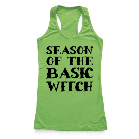 Season of The Basic Witch Parody Racerback Tank Top